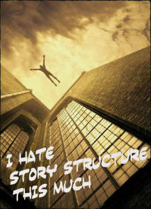 I hate story structure