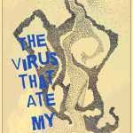 Virus ate my brain